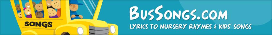Children Songs & Nursery Rhymes on BusSongs.com